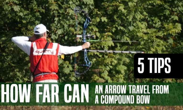 How Far Can an Arrow Travel from a Compound Bow