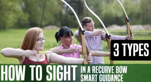 How to Sight in a Recurve Bow